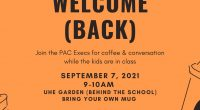 Dear UHE Community, Please join the Parent Advisory Council (PAC) executive for coffee and conversation in the UHE garden (at the back of the school) on September 7th 9-10am,while the […]
